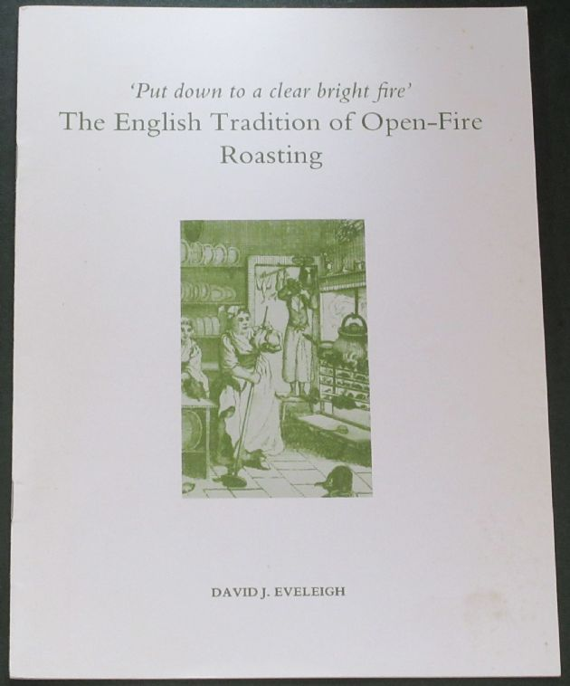 The English Tradition of Open-Fire Roasting, by David Eveleigh